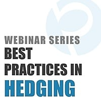 Webinar Series: Best Practices in Hedging